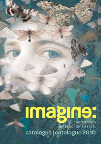 Imagine 26th Amsterdam Fantastic Film Festival Catalogue By Anton ...