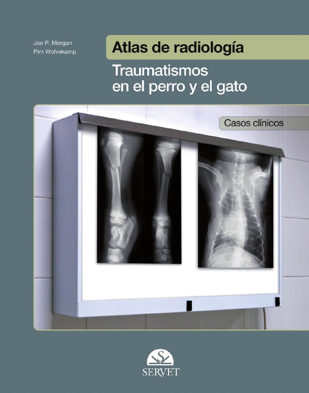 Atlas de radiología. Traumatismos en el perro y el gato by Grupo ...