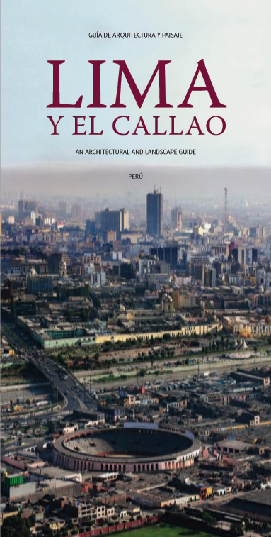 Lima y el Callao: Guía de Arquitectura y Paisaje by Pablo C. Herrera ...