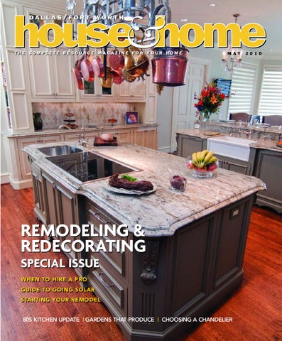 Dallas/Fort Worth House and Home Magazine May 2010 Issue by Houston on kitchen islands, kitchen paint, kitchen countertops, kitchen reconstruction, kitchen triangle, kitchen remodelers, kitchen additions, kitchen upgrades, kitchen ideas, kitchen refacing, kitchen cabinets, kitchen remodel, kitchen models, kitchen design, kitchen crafts, kitchen counter, kitchen makeovers, kitchen construction, kitchen renovation, kitchen floor plans,