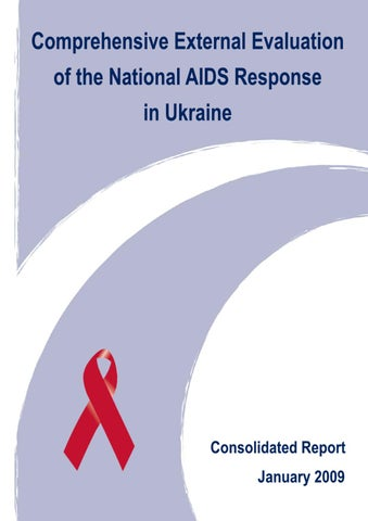 comprehensive external evaluation of the national aids response in ukraine consolidated report english original january 2009 electronic or printed