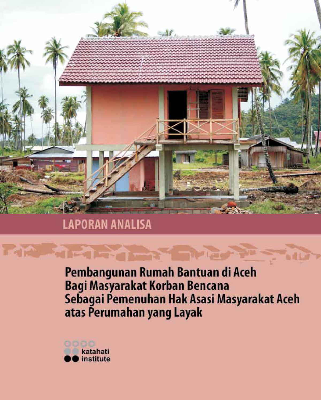 Pembangunan Rumah Bantuan Di Aceh By Katahati Institute Issuu Peduli Korban Gempa Khusus 15 Jiwa