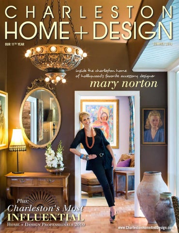 Charleston Home + Design   Summer 2010 By Charleston Home + Design ...