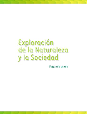 Exploración de la Naturaleza y la Sociedad 2do. Grado by Rarámuri ...