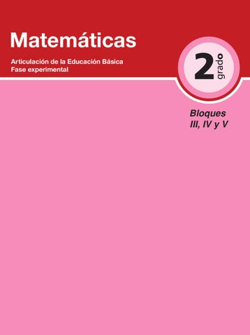 Matemáticas 2do. Grado Bloques 3,4 y 5 by Rarámuri - issuu
