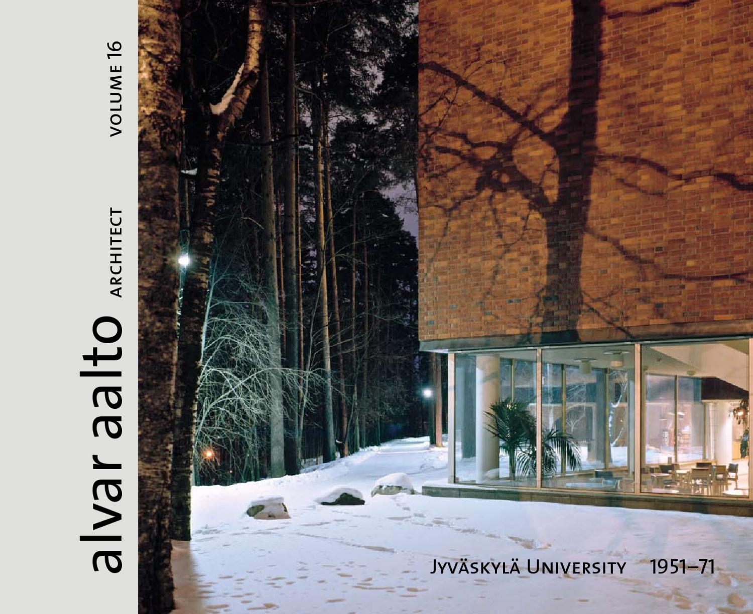 Alvar Aalto Architect volume 16 Jyväskylä University 1951-57 by Alvar Aalto Foundation - Issuu