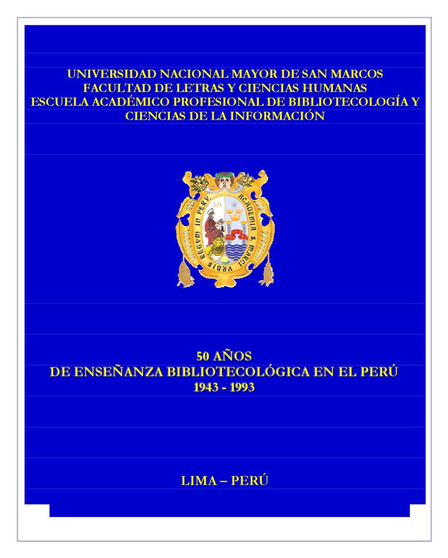 50 Años de enseñanza bibliotecológica en el Perú by Alonso Estrada ...