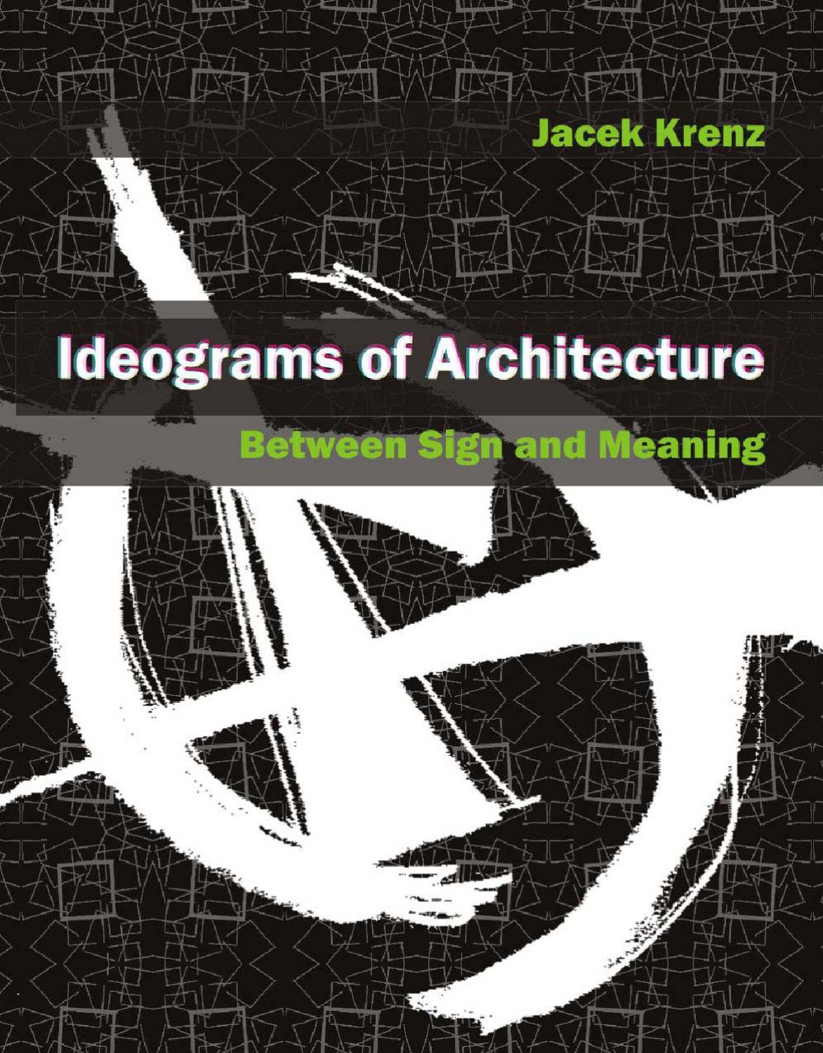 Ideograms In Architecture. Between Sign And Meaning By Jacek Krenz   Issuu