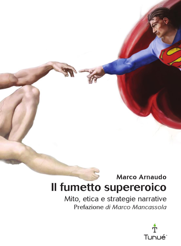 Il fumetto supereroico by Tunué - Tutta un altra storia - issuu d5f0e45f12f