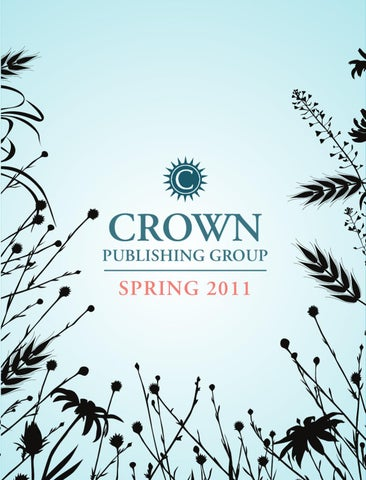 Crown Publishing Group Spring 2011 Catalog by Crown