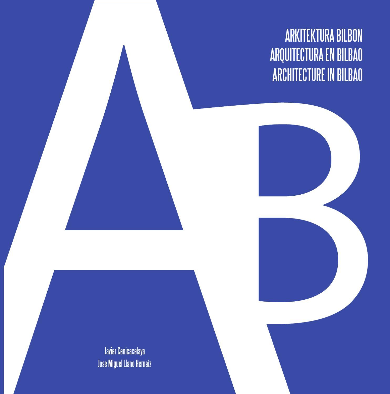 Arquitectura en bilbao by fotograf a issuu - Estudios arquitectura bilbao ...