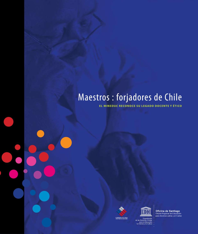 Forjadores de Chile. Mineduc homenajea a los maestros by Eugenia ...