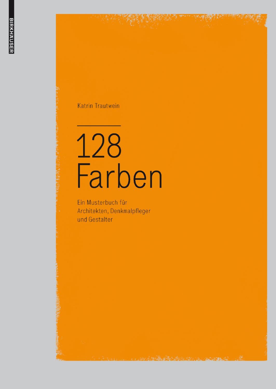 128 farben by birkhäuser - issuu - Wirkung Von Farben Menschliche Emotionen Anwendung Im Raum 2