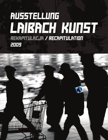 d1602b46a2ccb Ausstelung Laibach Kunst Recapitulation 2009 by Jakub Stępień - issuu