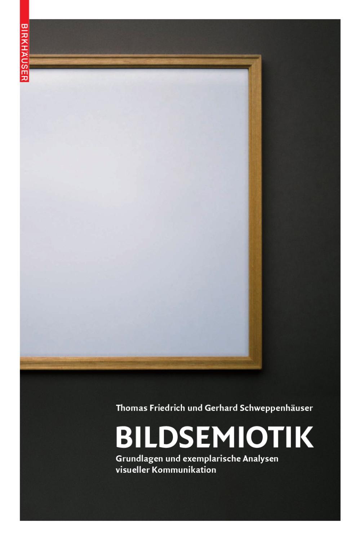 Bildsemiotik: Grundlagen und exemplarische Analysen visueller ...