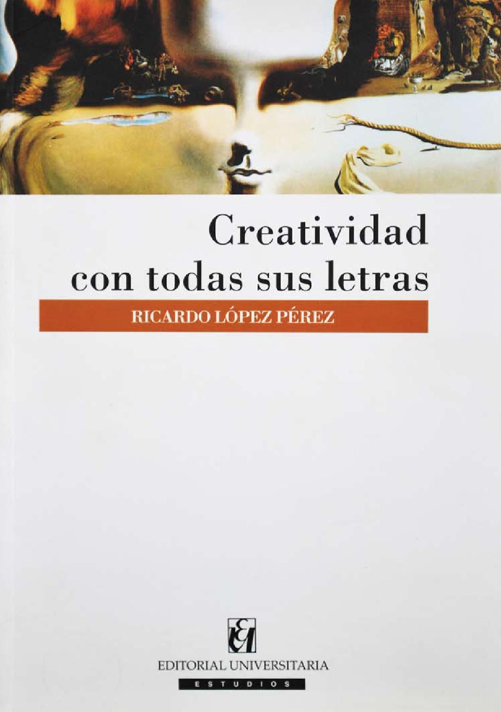 CREATIVIDAD CON TODAS SUS LETRAS · Ricardo López Pérez by anzuelo ...