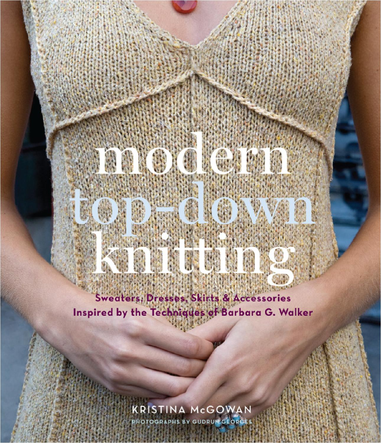 Modern Top-Down Knitting By Kristina McGowan (preview) by ABRAMS - issuu