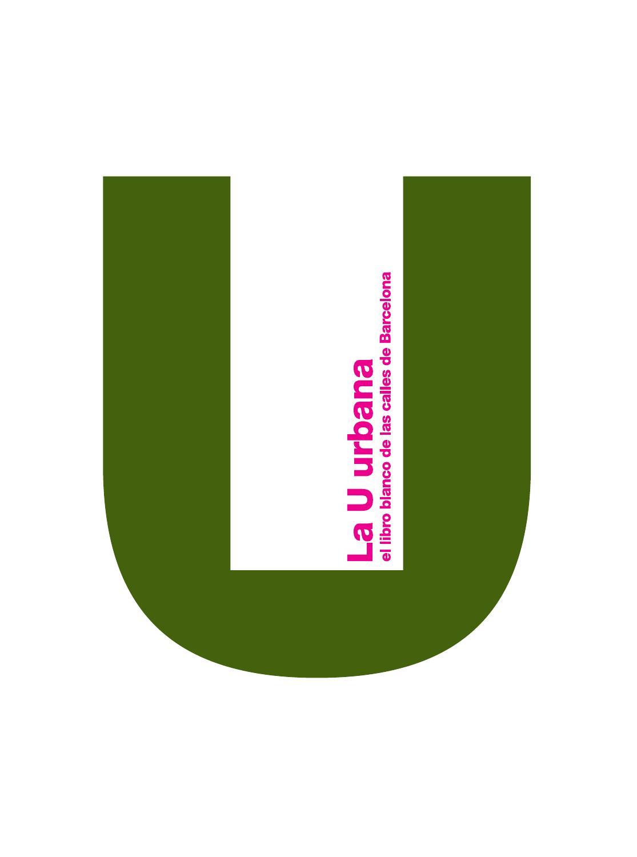 La U Urbana - El libro blanco de las calles de Barcelona by ...
