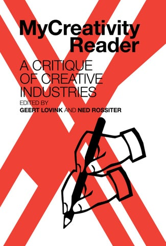 Mycreativity Reader A Critique Of Creative Industries By Ned