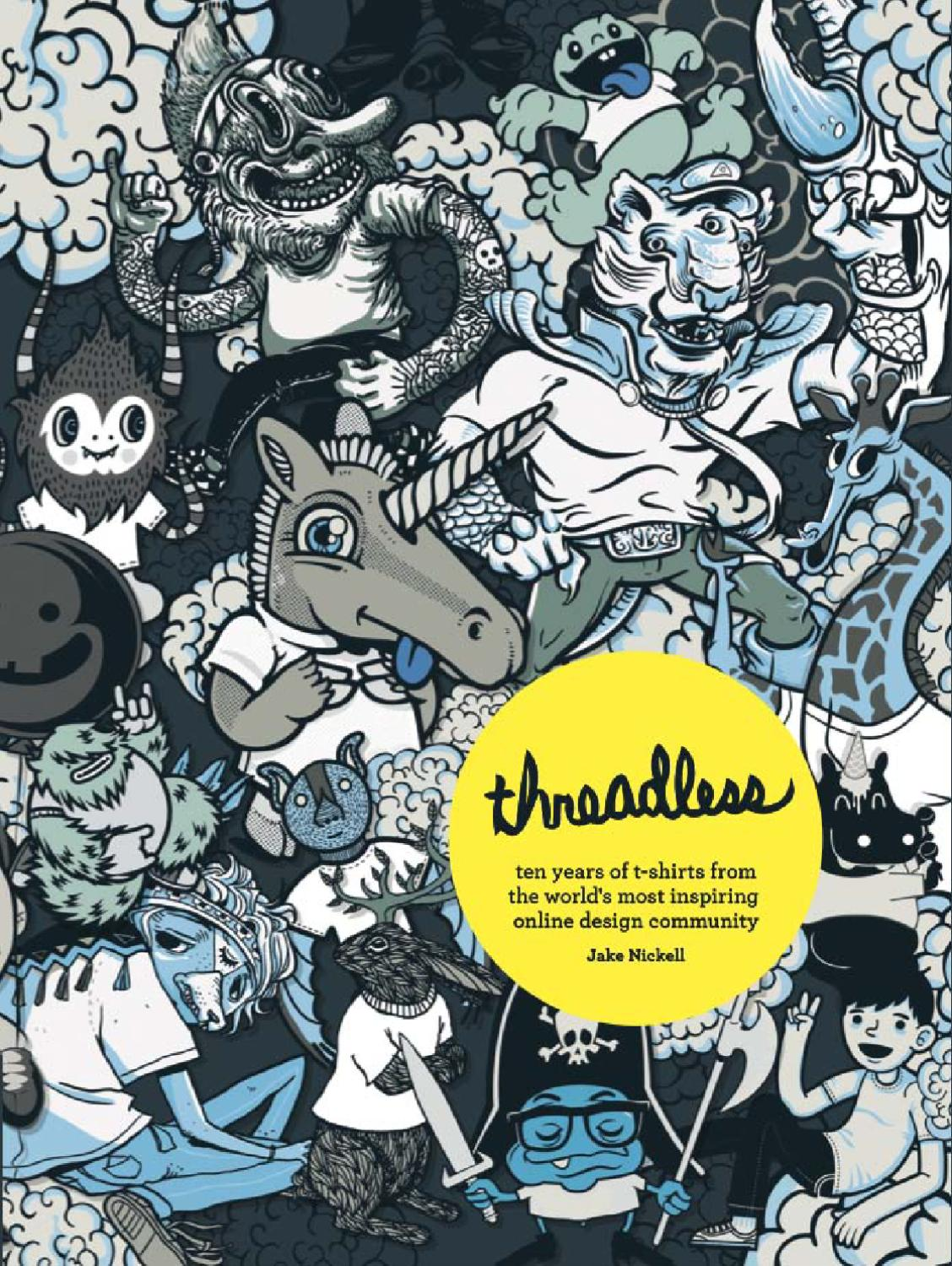 Threadless Ten Years Of T Shirts From The Worlds Most Inspiring