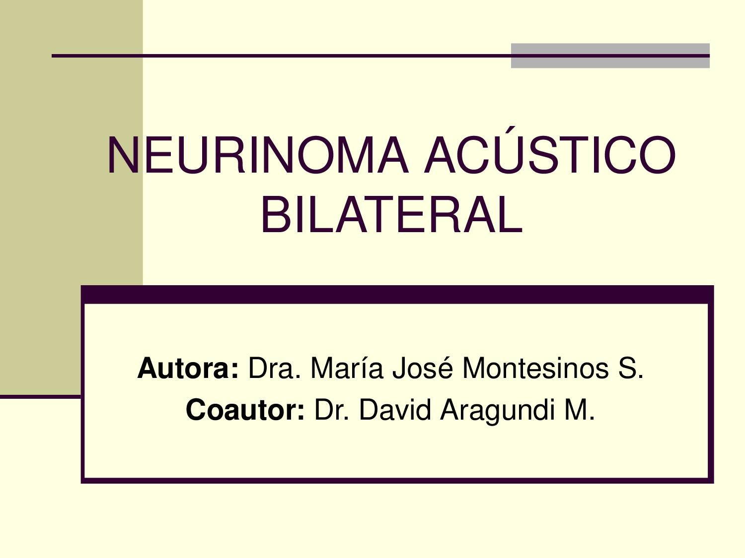Neurinoma Acustico Bilateral by ANAMER GUAYAS - issuu