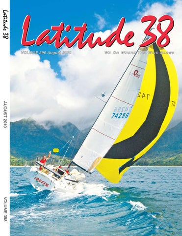 Latitude 38 aug 2010 issue by latitude 38 media llc issuu latitude 38 volum vol vo ume ume m 398 august 2010 fandeluxe