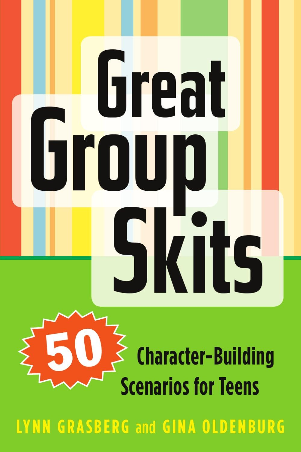 great group skits : 50 character-building scenarios for teens by