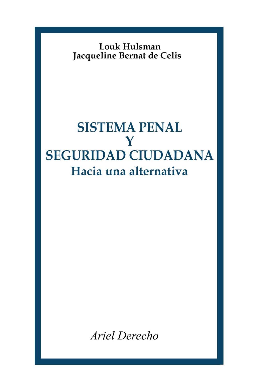 6908474-Hulsman-Louk-Bernat-de-Celis-Jacqueline-Sistema-Penal-Y ...