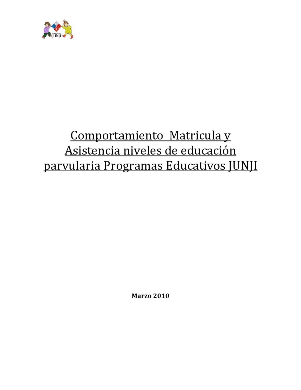 COMPORTAMIENTO, MATRICULA Y ASISTENCIA NIVELES PROGRAMAS EDUCATIVOS ...
