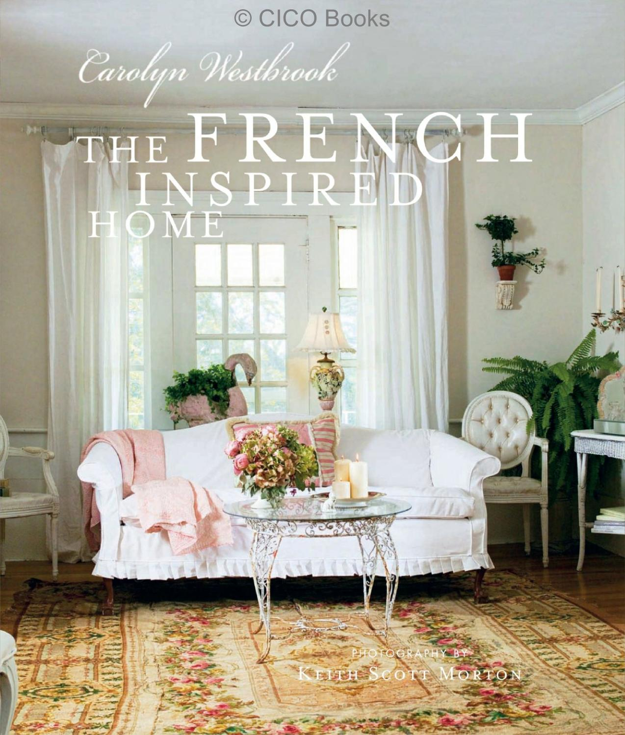 French inspired home by carolyn westbrook by cico books for 120 broadway 5th floor new york ny 10271