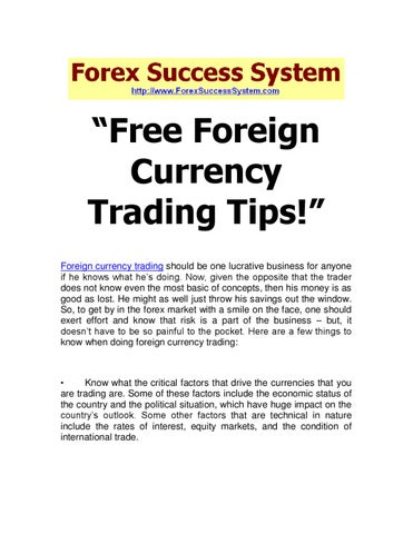 Free Foreign Currency Trading Tips Should Be One Lucrative Business For Anyone If He Knows What S Doing
