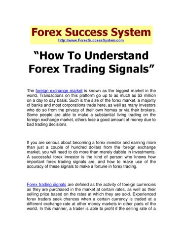 â X20ac X153 How To Understand Forex Trading Signalsâ The Foreign Exchange Market Is Known As Gest In World