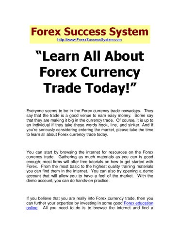Learn All About Forex Currency Trade Today Everyone Seems To Be In The Nowadays They Say That Is A Good Venue Earn
