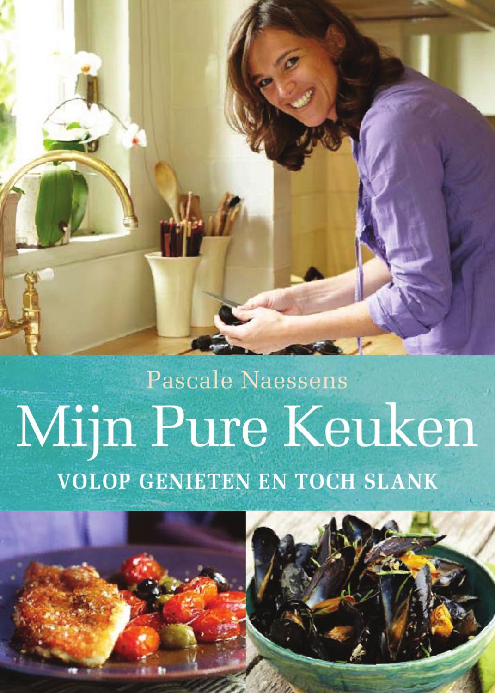 Pure Keuken. Volop genieten en toch slank. by Steve Emons - Issuu