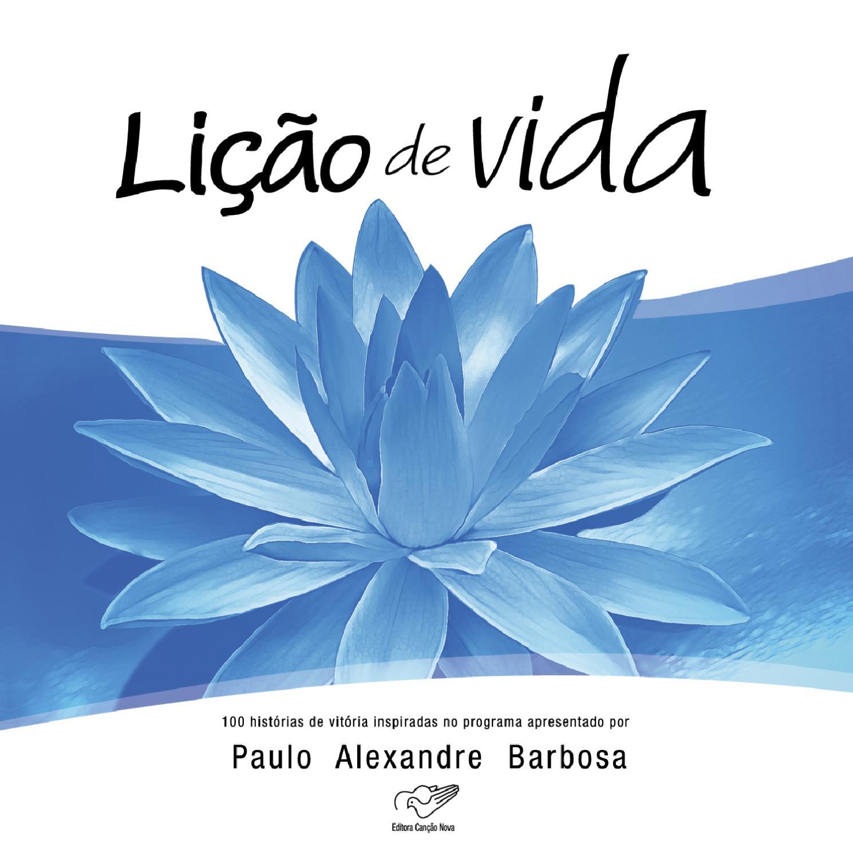 Lição de Vida - 100 histórias inspiradas no programa apresentado por Paulo  Alexandre Barbosa by Paulo Alexandre Barbosa - issuu 22e248347f