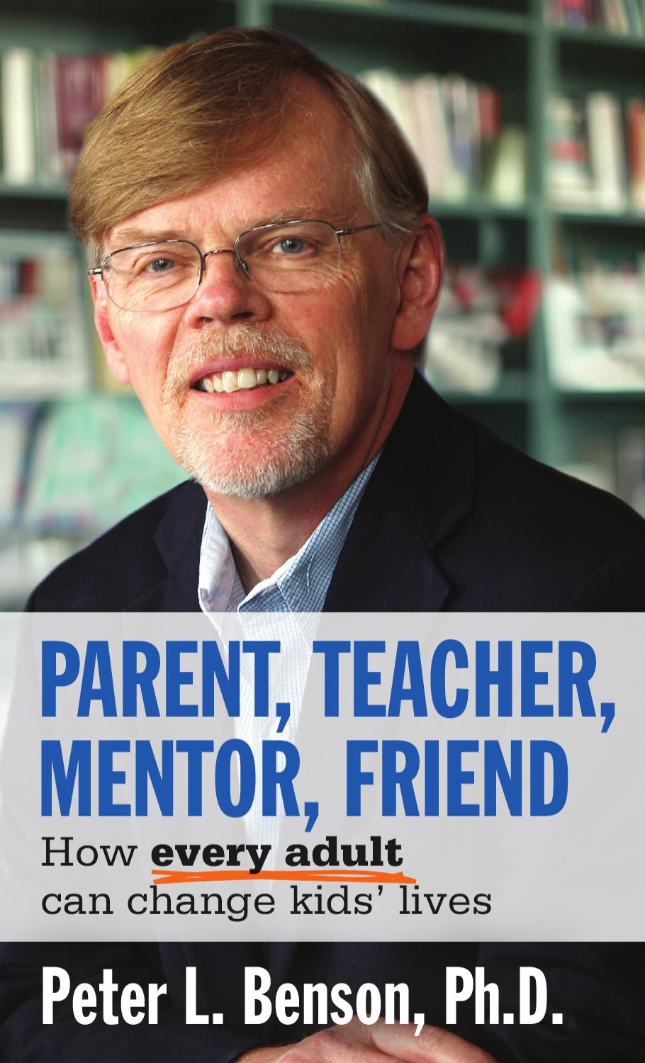 Parent Teacher Mentor Friend By Search Institute Issuu border=