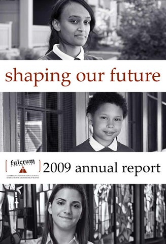 Fulcrum Foundation's 2009 Annual Report by Fulcrum Foundation - issuu
