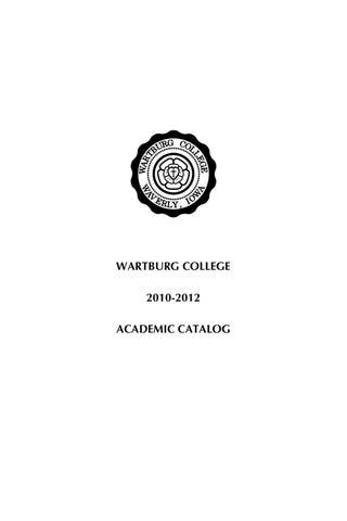 Wartburg College Campus Map.Wartburg College 2010 2012 Academic Catalog By Chris Knudson Issuu