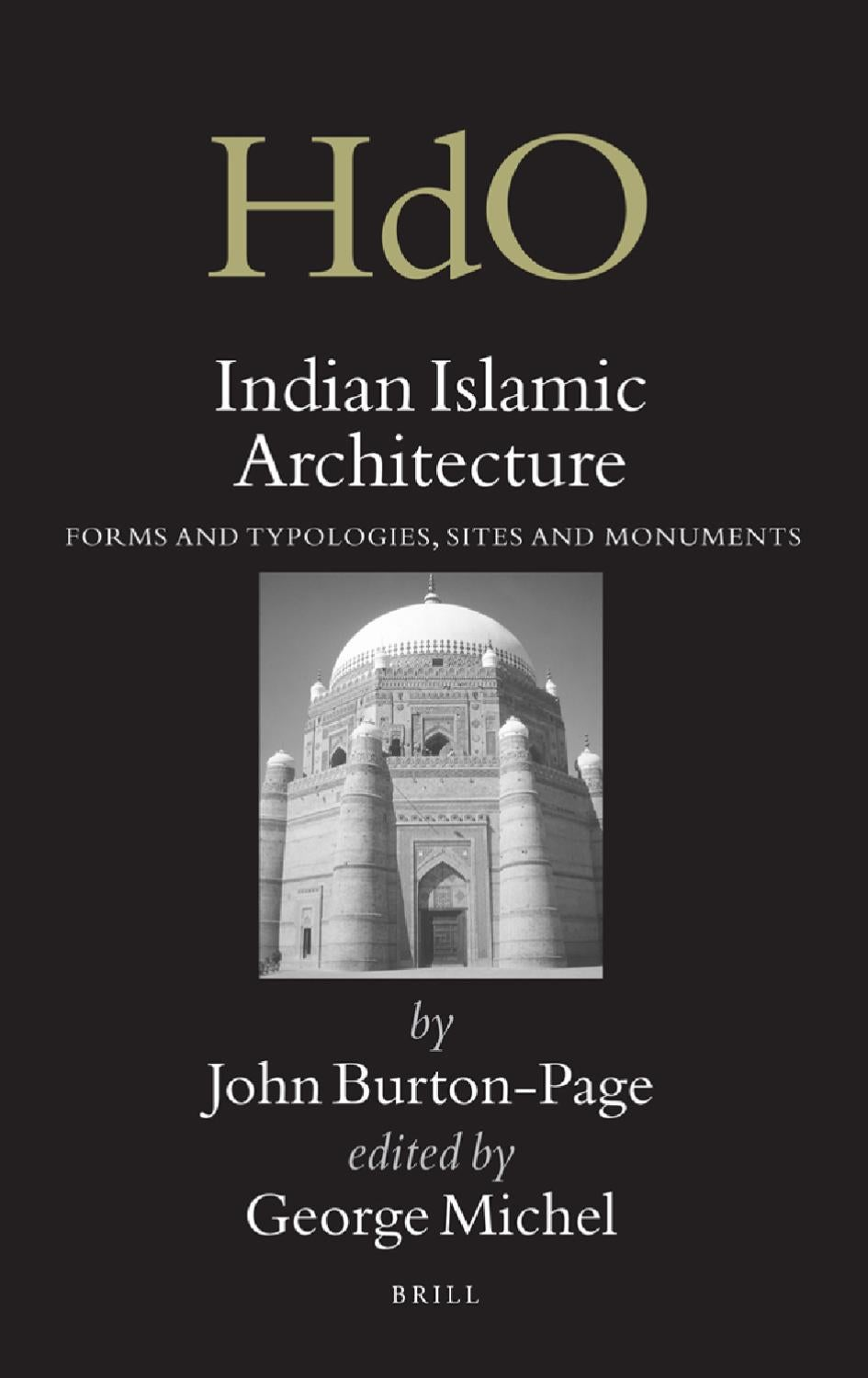 Indian Islamic Architecture : forms and typologies, sites and