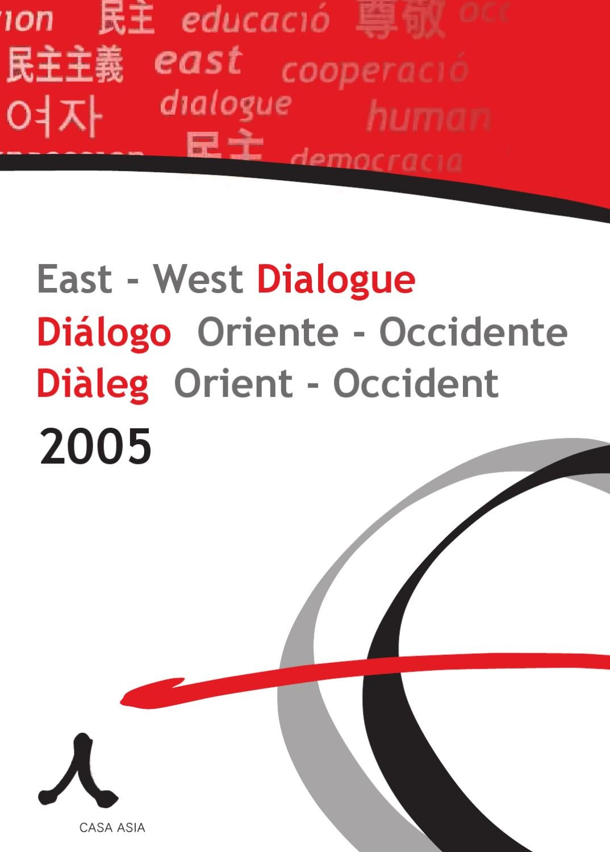 Diálogo Oriente Occidente 2005 by Casa Asia - issuu