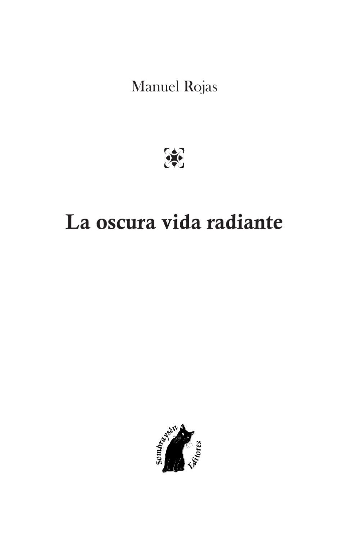 Manuel Rojas - La Oscura Vida Radiante by Anarkia .cl - issuu