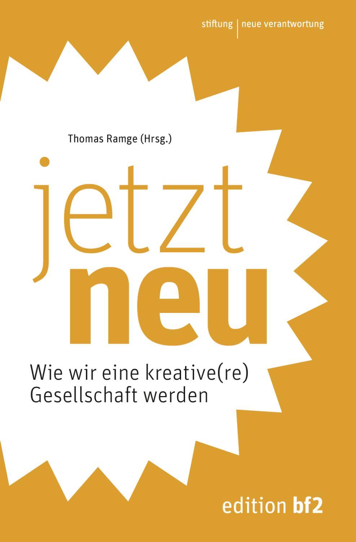 jetzt neu: wie wir eine kreative(re) Gesellschaft werden by Beat ...