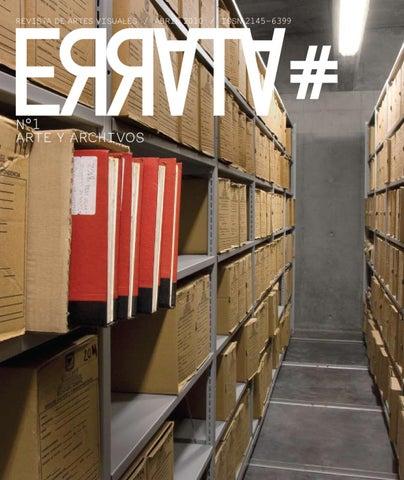 ERRATA# 1 Arte y archivos by Revista de Artes Visuales Errata# - issuu