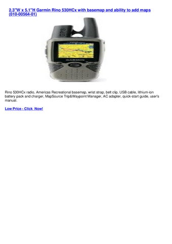 2 3W x 5 1H Garmin Rino 530HCx with basemap and ability to
