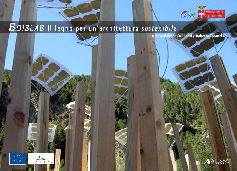 Architettura Sostenibile Architetti boislab-il legno per un'architettura sostenibile by boislab