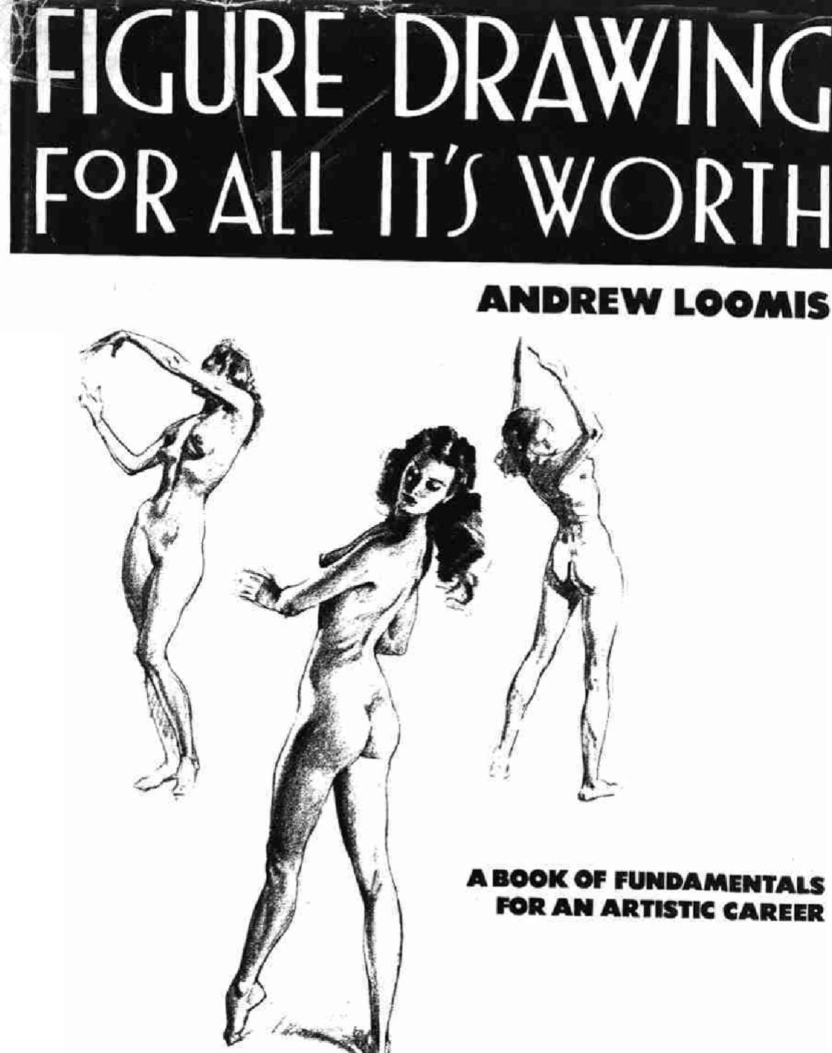 Figure Drawing For All Its Worth Andrew Loomis By Kylie L Issuu