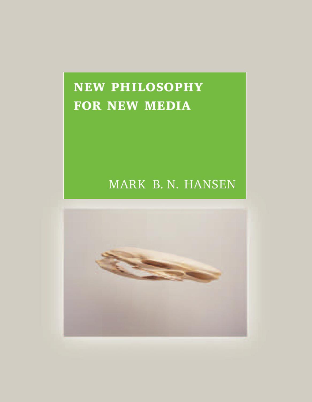 Hansen M  New Philosophy New Media by Serg Steblev - issuu