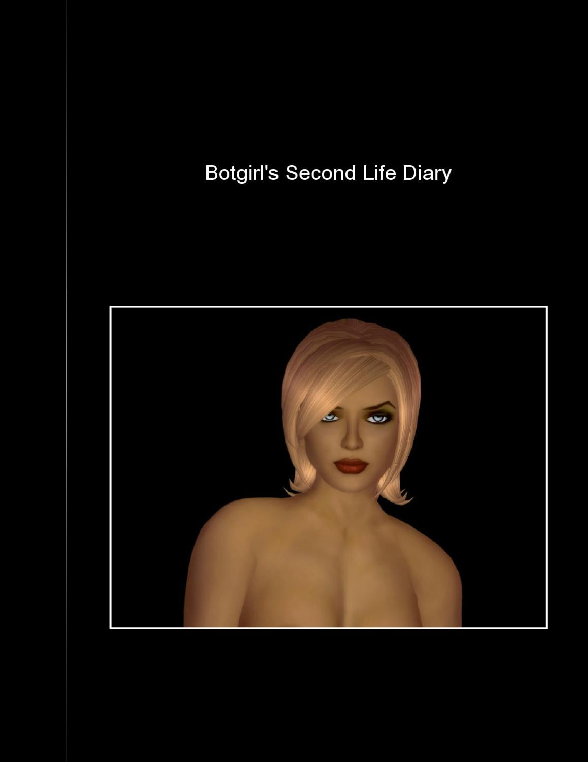 769825a82f Botgirl s Second Life Diary  3 8 08 - 11 17 10 by Botgirl Questi - issuu