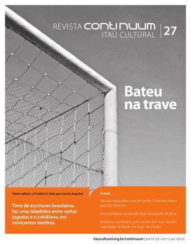 Continuum 27 - Bateu na trave by Itaú Cultural - issuu 0cd5afa2ef