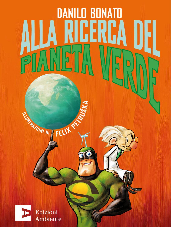 Alla ricerca del Pianeta Verde by Edizioni Ambiente - issuu cb135b6bbe7b